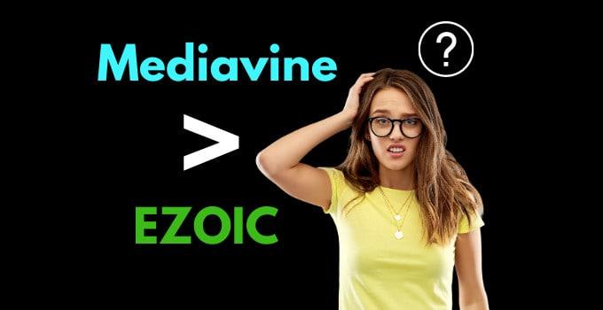 Is Mediavine Better Than Ezoic?
