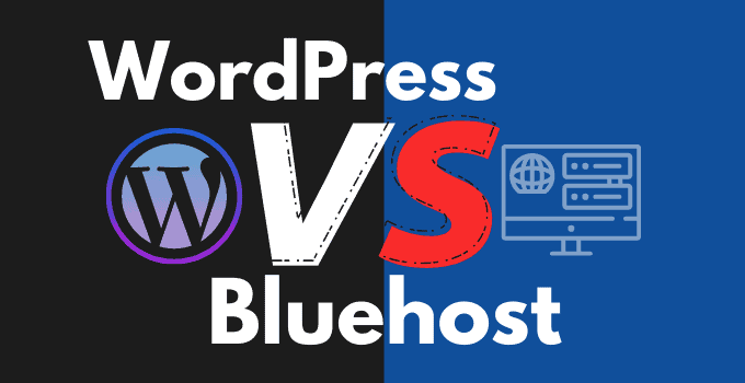 The Difference between WordPress and Bluehost