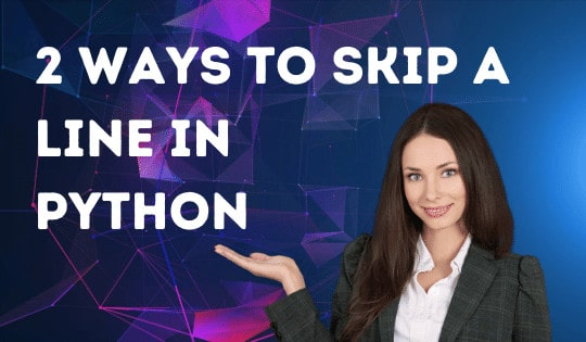 2 Ways to Skip a Line in Python