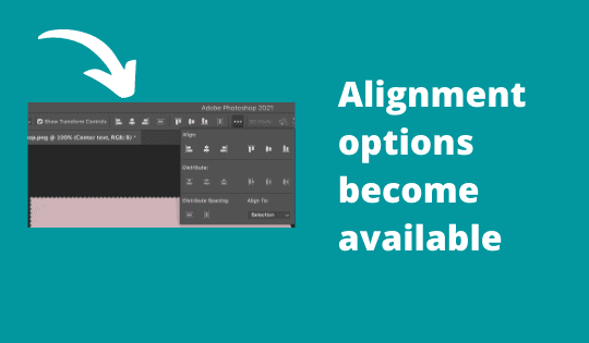 Alignment options become available