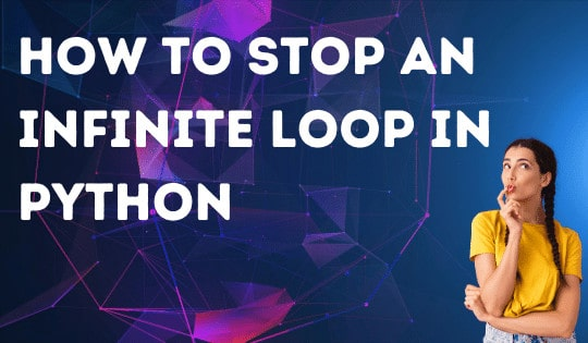 How to Stop an Infinite Loop in Python