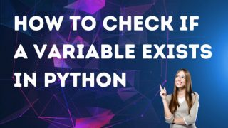How to check if a variable exists in Python