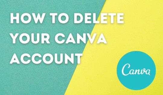 How to delete your Canva account