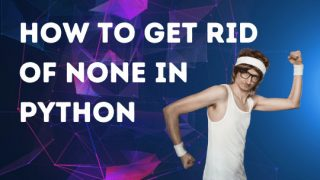 How to get rid of None in Python