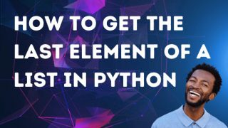 How to get the last element of a list in Python
