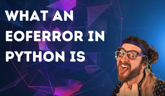 What an EOFError in Python is