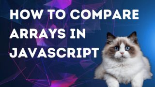 How to Compare Arrays in JavaScript