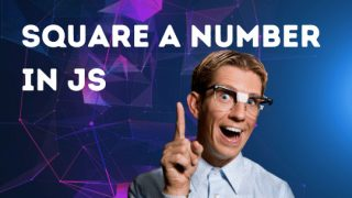 How to Square a Number in JavaScript