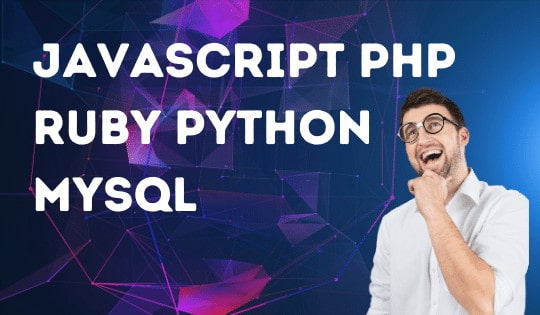 What is the most different JAVASCRIPT PHP RUBY PYTHON MYSQL