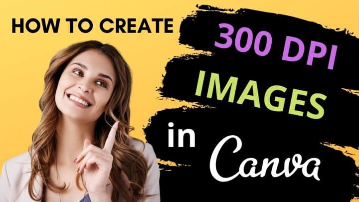 How To Download Pics in Good Quality (300 DPI) from Canva