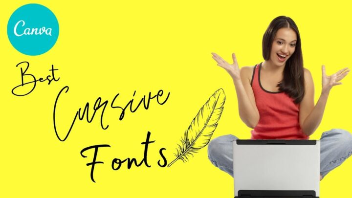 The 12 Best Cursive Fonts on Canva to Try Out!